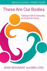 These Are Our Bodies: Talking Faith & Sexuality at Church & Home - Parent Book - eBook