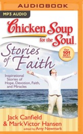 Chicken Soup for the Soul: Stories of Faith: Inspirational Stories of Hope, Devotion, Faith, and Miracles - unabridged audio book on MP3-CD