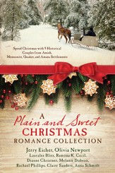A Plain and Sweet Christmas Romance Collection: Spend Christmas with 9 Historical Couples from Amish, Mennonite, Quaker, and Amana Settlements - eBook