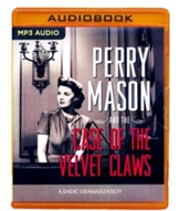 Perry Mason and the Case of the Velvet Claws: A Radio Dramatization on MP3-CD