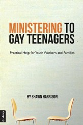Ministering to Gay Teenagers: Practical Help for Youth Workers and Families - eBook