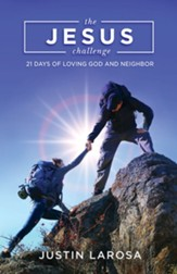 The Jesus Challenge: 21 Days of Loving God and Neighbor