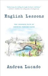 English Lessons: The Crooked Little Grace-Filled Path of Growing Up - eBook
