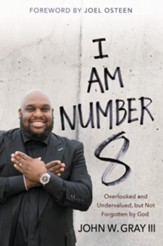 I Am Number 8: Overlooked and Undervalued, but Not Forgotten by God - eBook
