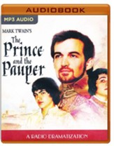 Mark Twain's The Prince and the Pauper: A Radio Dramatization on MP3-CD