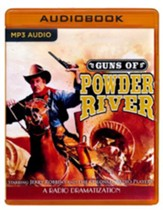 Guns of Powder River: A Radio Dramatization on MP3-CD