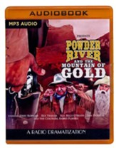 Powder River and the Mountain of Gold: A Radio Dramatization on MP3-CD