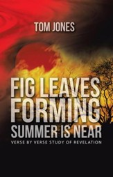 Fig Leaves Forming Summer Is Near: Verse by Verse Study of Revelation - eBook