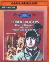 Robert Rogers: Rogers' Rangers and the French and Indian War - unabridged audio book on MP3-CD