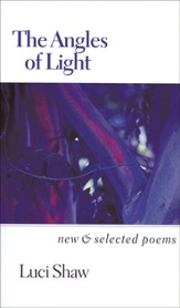The Angles of Light: New & Selected Poems