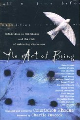 The Art of Being: Reflections on the Beauty and the Risk of Embracing Who We Are