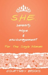S.H.E. Serenity, Hope, and Encouragement: For the Single Woman - eBook