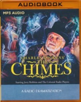 Charles Dickens' The Chimes: A Radio Dramatization on MP3-CD