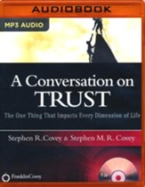 A Conversation on Trust: The One Thing That Impacts Every Dimension of Life - unabridged audio book on MP3-CD