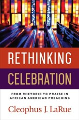 Rethinking Celebration: From Rhetoric to Praise in African American Preaching - eBook