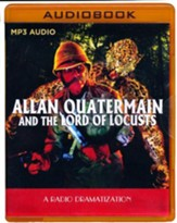 Allan Quatermain: And the Lord of Locusts - A Radio Dramatization on MP3-CD