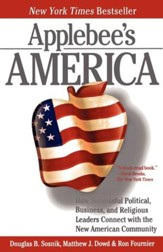 Applebee's America: How Successful Political, Business, and Religious Leaders Connect with the New American Community - eBook