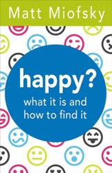 happy?: what it is and how to find it - eBook