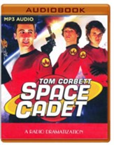 Tom Corbett Space Cadet: A Radio Dramatization on MP3-CD