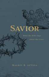 Savior: What the Bible Says About the Cross