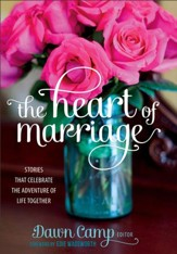 The Heart of Marriage: Stories That Celebrate the Adventure of Life Together - eBook