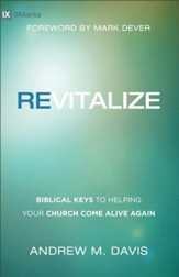 Revitalize: Biblical Keys to Helping Your Church Come Alive Again - eBook