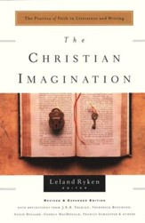 The Christian Imagination : The Practice of Faith in Literature and Writing