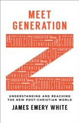 Meet Generation Z: Understanding and Reaching the New Post-Christian World - eBook