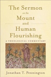 The Sermon on the Mount and Human Flourishing: A Theological Commentary - eBook