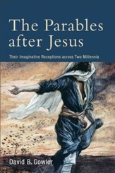 The Parables after Jesus: Their Imaginative Receptions across Two Millennia - eBook