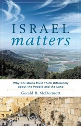Israel Matters: Why Christians Must Think Differently about the People and the Land - eBook