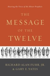 The Message of the Twelve: Hearing the Voice of the Minor Prophets - eBook