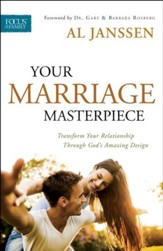 Your Marriage Masterpiece: Transform Your Relationship Through God's Amazing Design - eBook