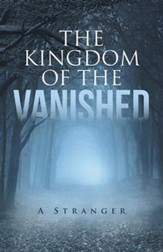 The Kingdom of the Vanished: A Stranger