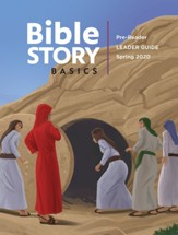 Bible Story Basics: Pre-Reader Leader Guide, Spring 2020
