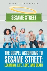 The Gospel According to Sesame Street: Learning, Life, Love, and Death - eBook