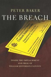 The Breach: Inside the Impeachment and Trial of William Jefferson Clinton - eBook