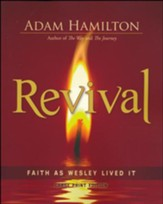 Revival: Faith as Wesley Lived It - Large Print Edition