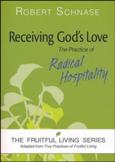 Receiving God's Love: The Practice of Radical Hospitality