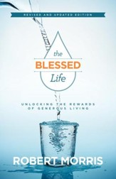 The Blessed Life: Unlocking the Rewards of Generous Living / Revised - eBook
