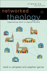 Networked Theology (Engaging Culture): Negotiating Faith in Digital Culture - eBook