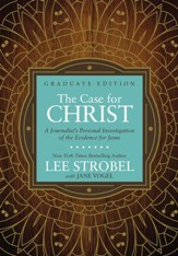 The Case for Christ Graduate Edition: A Journalist's Personal Investigation of the Evidence for Jesus - eBook