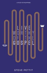 Live Worthy of the Gospel: A Study in Philippians - eBook