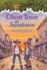 Magic Tree House #10: Ghost Town at Sundown