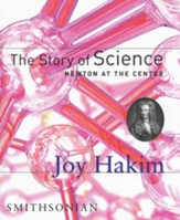 The Story of Science: Newton at the  Center Volume 2