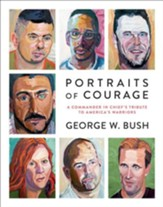Portraits of Courage: A Commander in Chief's Tribute to America's Warriors - eBook