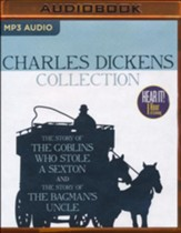 Charles Dickens Collection: The Story of the Goblins Who Stole a Sexton, The Story of the Bagman's Uncle - unabridged audio book on MP3-CD