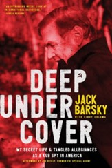 Deep Undercover: My Secret Life and Tangled Allegiance as a KGB Spy in America - eBook