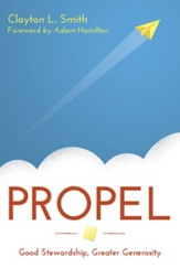 Propel: Good Stewardship, Greater Generosity