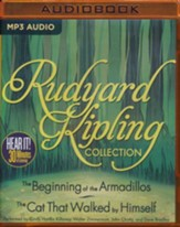 Rudyard Kipling Collection: The Beginning of the Armadillos, The Cat That Walked by Himself - unabridged audio book on MP3-CD